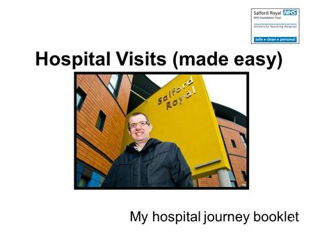 Hospital Visits (made easy) My hospital journey booklet 1.