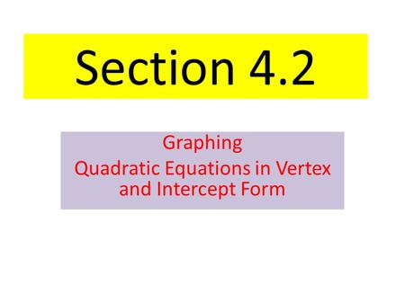 Graphing Quadratic Equations in Vertex and Intercept Form