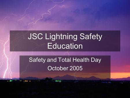 JSC Lightning Safety Education Safety and Total Health Day October 2005.
