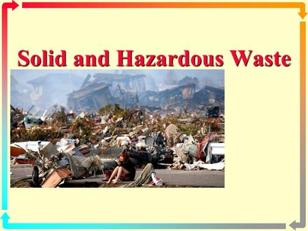 1 Solid <strong>and</strong> Hazardous Waste Solid <strong>and</strong> Hazardous Waste.