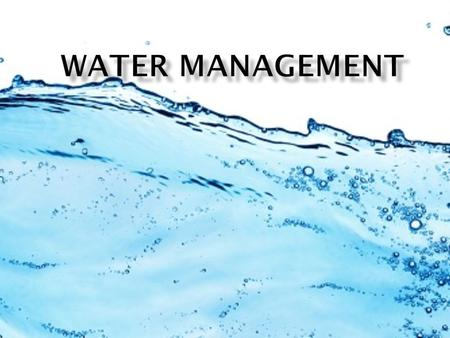  Identify and discuss the users of water.  List the types of water pollutants.  Discuss ways to treat water for use.  Explain the importance of.