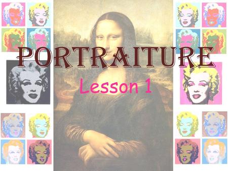 Portraiture Lesson 1. Connector: Card Sort Which paintings are portraits? Portraits Not Portraits.
