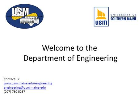 Welcome to the Department of Engineering Contact us:  (207) 780 5287.