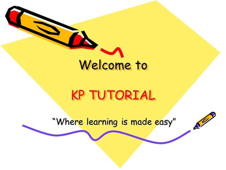 "Welcome to KP TUTORIAL ""Where learning is made easy"""