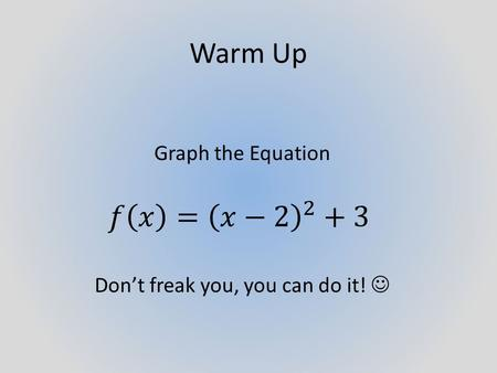 Warm Up. Intro to Polynomials Definition A polynomial is a sum of terms containing the same variable raised to different powers.