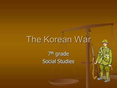 The Korean War 7 th grade Social Studies. Bell Work: Monday April 13, 2015 Topic: A hot war -We've learned about what the Cold War was. Take a guess and.