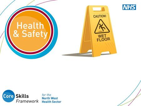 What you will learn in this session 1.Sources of information about health & safety, including national legislation or guidance and local policies 2.Work.