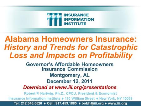 Alabama Homeowners Insurance: History and Trends for Catastrophic Loss and Impacts on Profitability Governor's Affordable Homeowners Insurance Commission.
