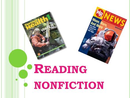 R EADING NONFICTION. MOST NONFICTION BOOKS ARE ORGANIZED SO THAT IT IS EASY FOR READERS TO FIND INFORMATION.