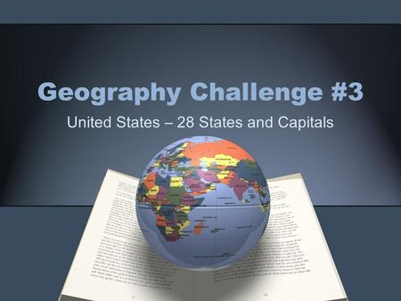 Geography Challenge #3 United States – 28 States and Capitals.