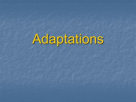 Adaptations. What is an adaptation? Any body part, body covering, or behavior that helps an animal live in its environment is an adaptation. Any body.