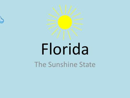Florida The Sunshine State.
