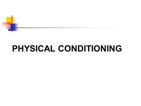PHYSICAL CONDITIONING. Understand the effects of conditioning on athletes How to condition athletes for judo Focus on this module: is on energy production.