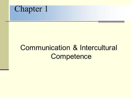 Chapter 1 Communication & Intercultural Competence.