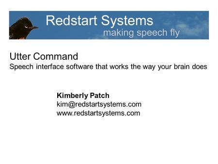 Utter Command Speech interface software that works the way your brain does Kimberly Patch