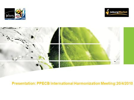 Presentation: PPECB International Harmonization Meeting:20/4/2010.
