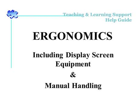 ERGONOMICS Including Display Screen Equipment & Manual Handling.