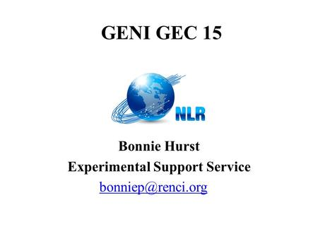 GENI GEC 15 Bonnie Hurst Experimental Support Service