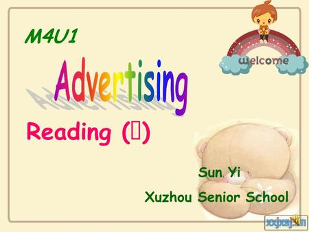 M4U1 Reading ( Ⅰ ) Sun Yi Xuzhou Senior School. M4U1 Reading ( Ⅰ ) Sun Yi Xuzhou Senior School.