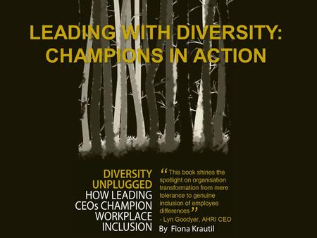 LEADING WITH DIVERSITY: CHAMPIONS IN ACTION