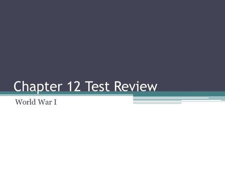 Chapter 12 Test Review World War I. People, Places and Things Casualties soldiers killed, wounded or missing Influenza a viral illness Reparations payment.