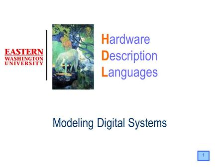 1 H ardware D escription L anguages Modeling Digital Systems.