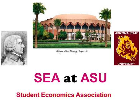 SEA at ASU Student Economics Association. What is Economics? Economics is a social science concerned with the logic of scarcity, cost, value, and choice.