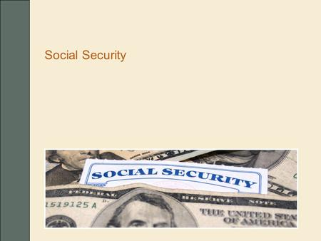 Social Security. n Retirement benefit n Spouse's benefit n Your pension and Social Security n Work in retirement n Cost-of-living adjustments n Taxation.