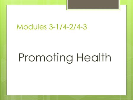 Modules 3-1/4-2/4-3 Promoting Health. Adult Health Immune System  Capacity declines after age 20, partially due to thymus and inability to produce mature.