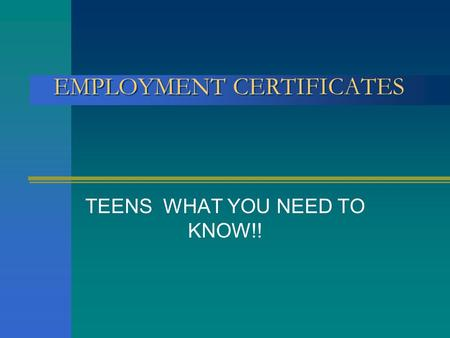 EMPLOYMENT CERTIFICATES TEENS WHAT YOU NEED TO KNOW!!