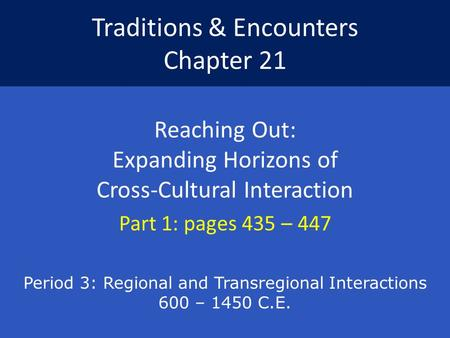 Traditions & Encounters Chapter 21