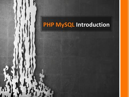 PHP MySQL Introduction. MySQL is the most popular open-source database system. What is MySQL? MySQL is a database. The data in MySQL is stored in database.