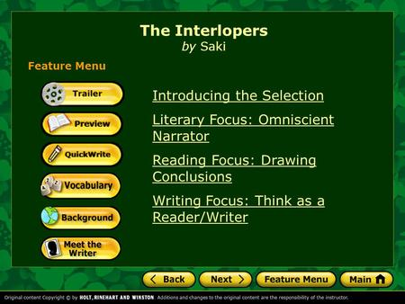 The Interlopers by Saki Introducing the Selection Literary Focus: Omniscient Narrator Reading Focus: Drawing Conclusions Writing Focus: Think as a Reader/Writer.