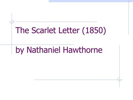 an analysis of romanticism in the scarlet letter by nathaniel hawthorne