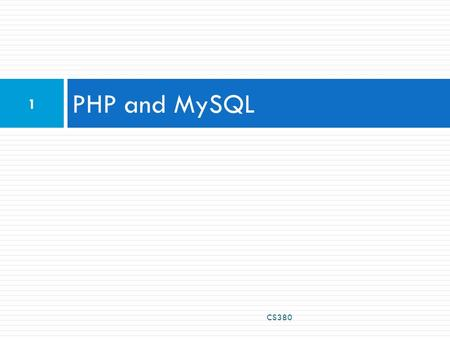 PHP and MySQL CS380 1. How Web Site Architectures Work  User's browser sends HTTP request.  The request may be a form where the action is to call PHP.