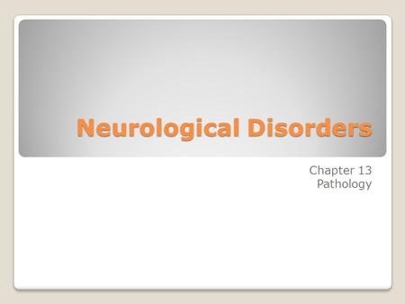 Neurological Disorders Chapter 13 Pathology. Brain Anatomy Cerebrum ◦Reasoning ◦Judgment ◦Concentration, ◦Motor, sensory, speech Cerebellum ◦Coordination.