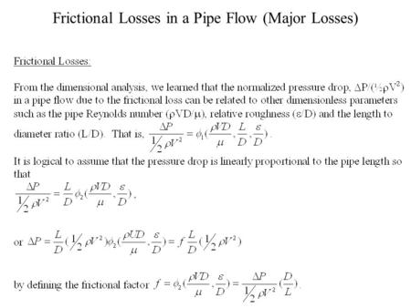 Frictional Losses in a Pipe Flow (Major Losses). Frictional Factor.