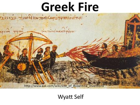 Greek Fire Wyatt Self