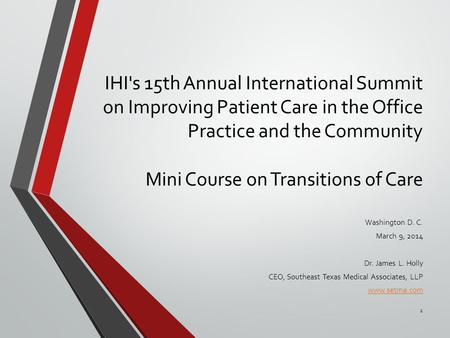 IHI's 15th Annual International Summit on Improving Patient Care in the Office Practice and the Community Mini Course on Transitions of Care Washington.