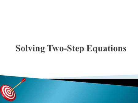 Solve each equation. Show your work and check the solution. 1. 2. h – 2 = 23 3. –6x = – 42 4. 6 = 8 + y.