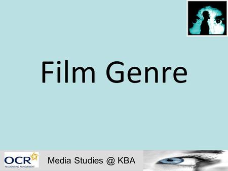 "Film Genre Media KBA. What is Film Genre ""Genre"" is a French word for a literary type In film study it represents the division of movies into."