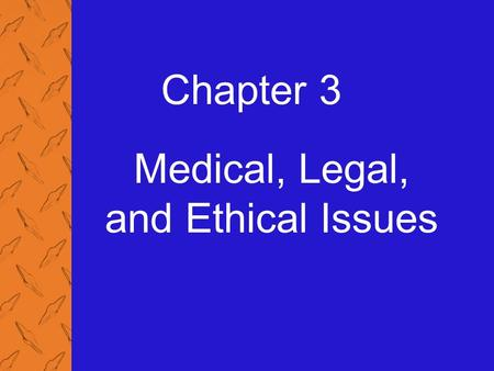 Chapter 3 Medical, Legal, and Ethical Issues. 3: Medical, Legal, and Ethical Issues 2 Medical, Legal, and Ethical Issues Scope of Practice Defined by.