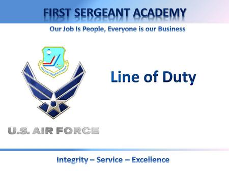 LINE OF DUTY DETERMINATION Overview:  Reference  Definition and Purpose  Who it apply to  When determinations are made  Possible LOD determinations.