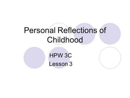 Personal Reflections of Childhood HPW 3C Lesson 3.