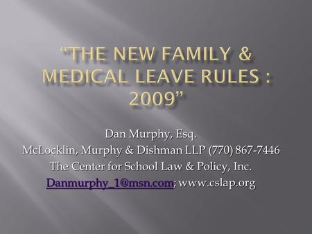 Dan Murphy, Esq. McLocklin, Murphy & Dishman LLP (770) 867-7446 The Center for School Law & Policy, Inc.