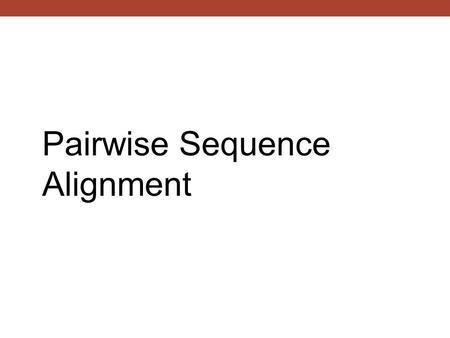 Pairwise Sequence Alignment. The most important class of bioinformatics tools – pairwise alignment of DNA and protein seqs. alignment 1alignment 2 Seq.