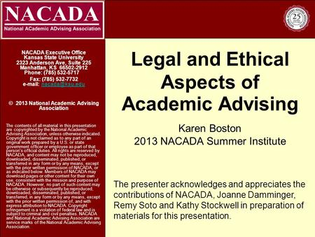 Legal and Ethical Aspects of Academic Advising NACADA Executive Office Kansas State University 2323 Anderson Ave, Suite 225 Manhattan, KS 66502-2912 Phone:
