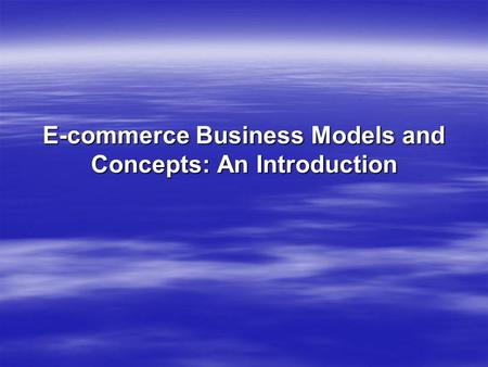 E-commerce Business Models and Concepts: An Introduction.