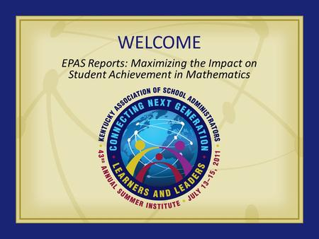 WELCOME EPAS Reports: Maximizing the Impact on Student Achievement in Mathematics.