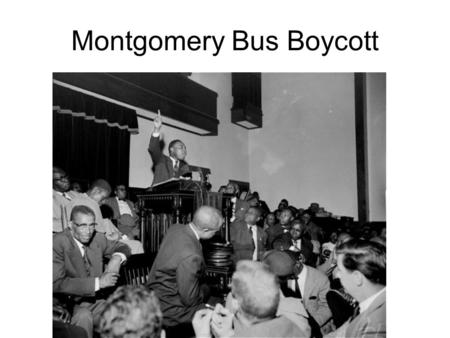 "Montgomery Bus Boycott. Holt Street Baptist Church Speech ""And we are not wrong, we are not wrong in what we are doing. If we are wrong, then the Supreme."